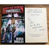 Derek Dougan Signed HOW NOT TO RUN FOOTBALL Hardback Book