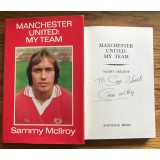 Sammy McIIroy Signed MANCHESTER UNITED:MY TEAM Hardback Book