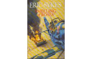 Eric Sykes  Signed  'Smelling of Roses' Hardback Book