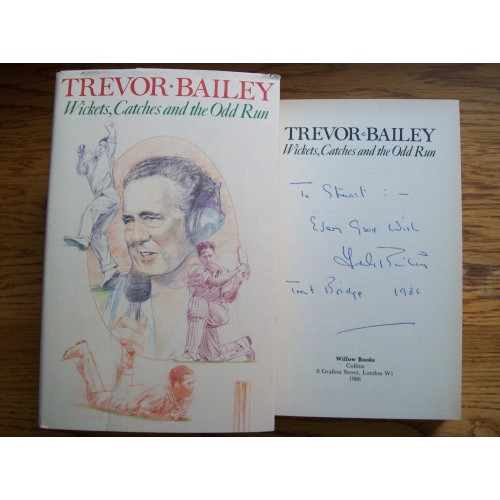 Trevor Bailey Signed Wickets Catches and the Odd Run Hardback Book